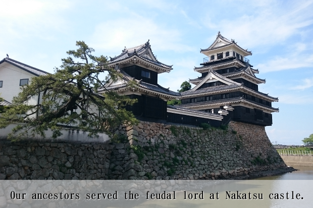 Our ancestors served the feudal lord at Nakatsu castle.