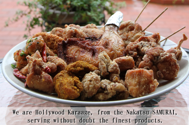 We are Hollywood Karaage, from the Nakatsu SAMURAI, serving without doubt the finest products.